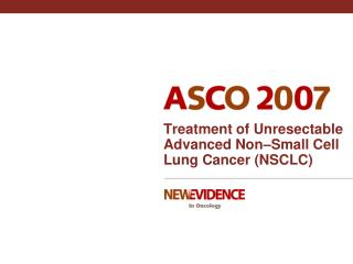 Treatment of Unresectable Advanced Non–Small Cell  Lung Cancer (NSCLC)