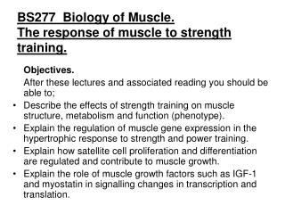 BS277  Biology of Muscle. The response of muscle to strength training.