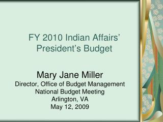 FY 2010 Indian Affairs' President's Budget