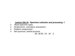 ·  Lecture 33& 34  : Specimen collection and processing -1 ط  Blood specimen types
