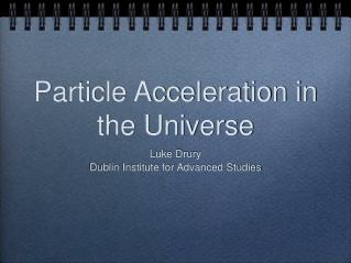 Particle Acceleration in the Universe