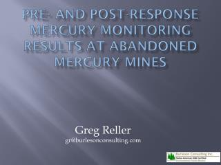 Pre- and  Post-Response Mercury Monitoring Results  at  Abandoned Mercury Mines