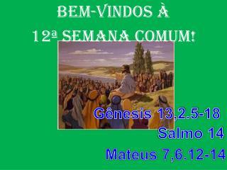 BEM-VINDOS À  12ª SEMANA COMUM!
