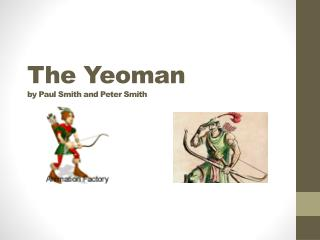The Yeoman by Paul Smith and Peter Smith