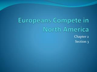 Europeans Compete in North America
