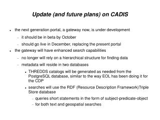 Update (and future plans) on CADIS