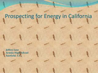 Prospecting for Energy in California