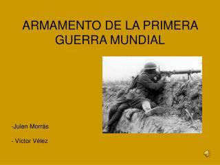 ARMAMENTO DE LA PRIMERA GUERRA MUNDIAL