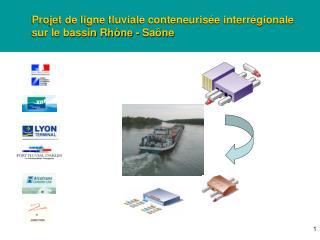 Projet de ligne fluviale conteneurisée interrégionale sur le bassin Rhône - Saône