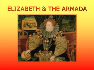 ELIZABETH & THE ARMADA