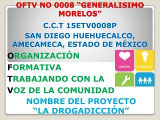"OFTV NO 0008 ""GENERALISIMO MORELOS"""