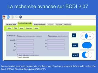 La recherche avanc�e sur BCDI 2.07