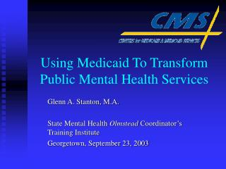 Using Medicaid To Transform Public Mental Health Services