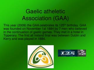 Gaelic atheletic  Association (GAA)