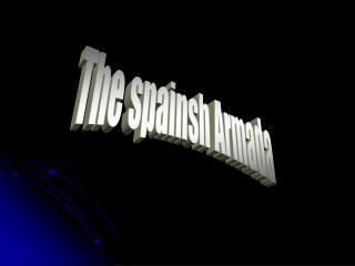 The spainsh Armada