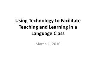 Using Technology to Facilitate Teaching and Learning in a Language Class
