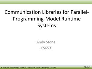 Communication Libraries for Parallel-Programming-Model Runtime Systems