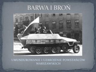 BARWA I BROŃ
