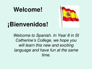 Welcome! ¡Bienvenidos!
