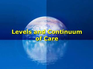 Levels and Continuum of Care