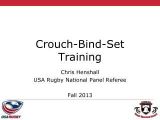 Crouch-Bind-Set Training