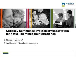 Gribskov Kommunes kvalitetsstyringssystem for natur- og miljøadministrationen