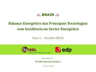 : :. BRAIN .: : Balanço Energético das Principais Tecnologias com Incidência no Sector Energético