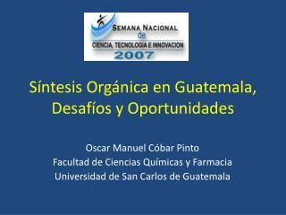 S ntesis Org nica en Guatemala, Desaf os y Oportunidades