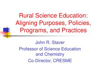 Rural Science Education: Aligning Purposes, Policies, Programs, and Practices