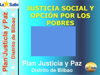 JUSTICIA SOCIAL Y OPCIÓN POR LOS POBRES