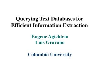 Querying Text Databases for  Efficient Information Extraction