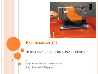 Experiment (1) Hydrostatic Force on a Plane  Surface