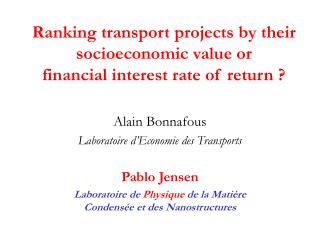 Ranking transport projects by their socioeconomic value or  financial interest rate of return ?