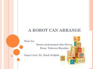 A ROBOT CAN ARRANGE