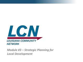 Module #3 � Strategic Planning for Local Development