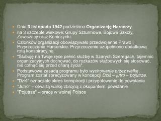 Dnia  3 listopada 1942  podzielono  Organizację Harcerzy