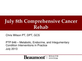July 8th Comprehensive Cancer Rehab