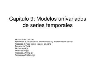 Capitulo 9: Modelos un�variados de series temporales
