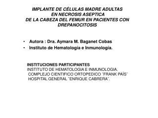 Autora : Dra. Aymara M. Baganet Cobas Instituto de Hematología e Inmunología.