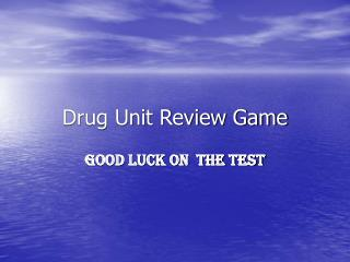 Drug Unit Review Game