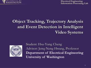 Object Tracking, Trajectory Analysis and Event Detection in Intelligent Video Systems