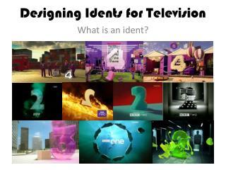 Designing  I dents for Television