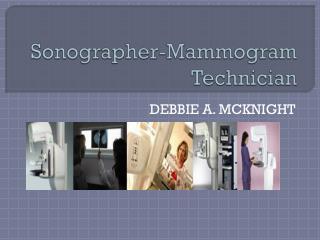 Sonographer -Mammogram Technician