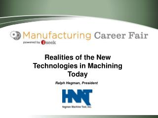 Realities of the New Technologies in Machining Today