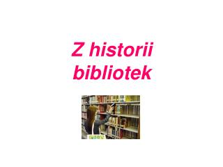 Z historii bibliotek
