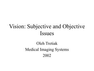 Vision: Subjective and Objective Issues