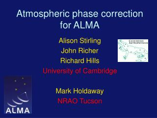 Atmospheric phase correction for ALMA