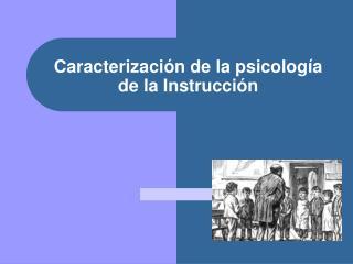 Caracterización de la psicología de la Instrucción
