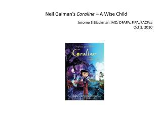 Neil Gaiman's  Coraline –  A Wise Child