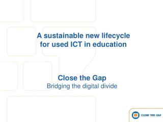 Close the Gap Bridging the digital divide